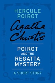 Poirot and the Regatta Mystery ebook by Agatha Christie