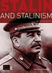 Stalin and Stalinism - Revised 3rd Edition ebook by Martin Mccauley