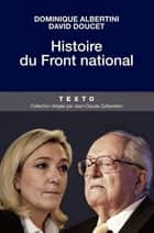 Histoire du Front National ebook by Dominique Albertini, David Doucet