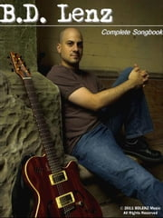B.D. Lenz - Complete Songbook ebook by B.D. Lenz