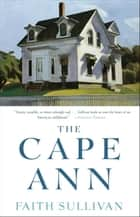 The Cape Ann ebook by Faith Sullivan