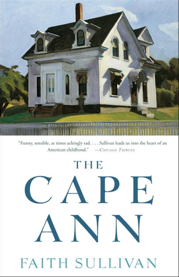 The Cape Ann - A Novel ebook by Faith Sullivan