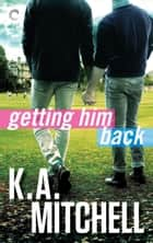 Getting Him Back ebook by