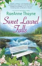 Sweet Laurel Falls - A Clean & Wholesome Romance ebook by RaeAnne Thayne