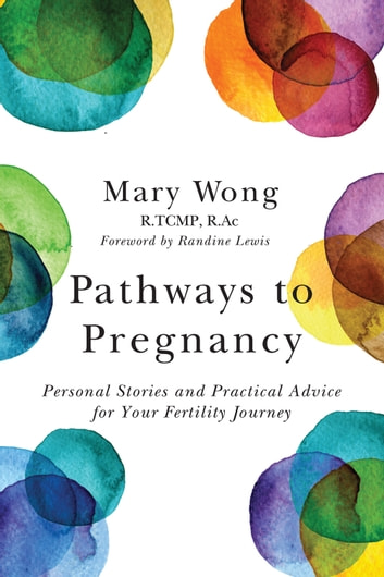 Pathways to Pregnancy - Personal stories and practical advice for your fertility journey 電子書籍 by Mary Wong