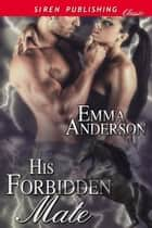 His Forbidden Mate ebook by Emma Anderson