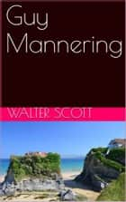 Guy Mannering ebook by Walter Scott, Albert Montémont