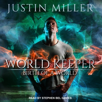World Keeper - Birth of a World audiobook by Justin Miller