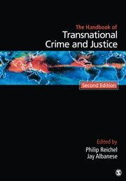 Handbook of Transnational Crime and Justice ebook by Philip L. Reichel,Jay S. Albanese