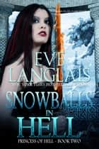 Snowballs In Hell ebook by Eve Langlais