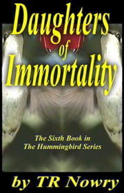 Daughters of Immortality ebook by TR Nowry