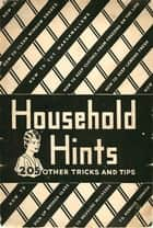 Household Hints ebook by Anonymous
