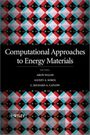 Computational Approaches to Energy Materials ebook by Richard Catlow,Alexey Sokol,Aron Walsh