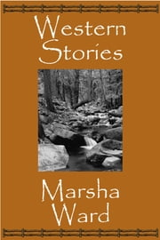 Western Stories: Four Tales of the West ebook by Marsha Ward