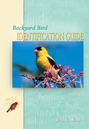 Backyard Bird Identification Guide ebook by Jerry G. Walls