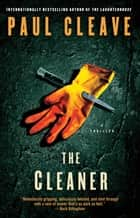 The Cleaner - A Thriller ebook by Paul Cleave
