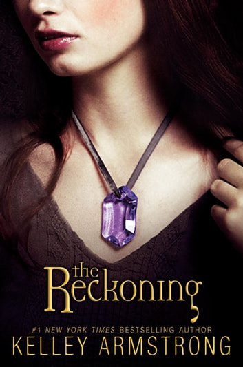 The Reckoning - The Darkest Powers Trilogy, Book III 電子書 by Kelley Armstrong