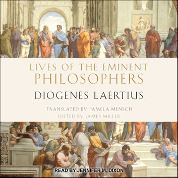 Lives of the Eminent Philosophers - by Diogenes Laertius audiobook by Diogenes Laertius