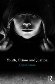 Youth, Crime and Justice ebook by Cyndi Banks