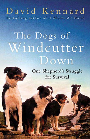 The Dogs of Windcutter Down - One Shepherd's Struggle for Survival ebook by David Kennard