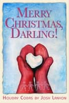 Merry Christmas, Darling - Holiday Codas ebook by