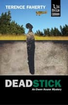 Deadstick ebook by Terence Faherty