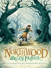 Northwood ebook by Brian Falkner,Donovan Bixley