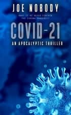 COVID-21 ebook by Joe Nobody