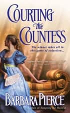 Courting the Countess ebook by Barbara Pierce