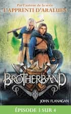 Feuilleton Brotherband 1 - Episode 3 sur 4 - Frères d'armes eBook by John Flanagan