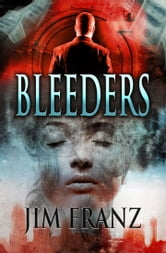 Bleeders ebook by Jim Franz