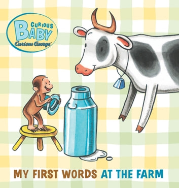Curious Baby My First Words at the Farm ebook by H. A. Rey