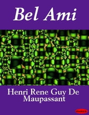 Bel Ami ebook by Henri Rene Guy De Maupassant