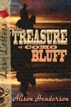 The Treasure of Como Bluff ebook by Alison  Henderson