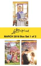 Harlequin Love Inspired March 2018 - Box Set 1 of 2 - An Unexpected Amish Romance\A Family for Easter\Finally a Bride ebook by Patricia Davids, Lee Tobin McClain, Renee Andrews