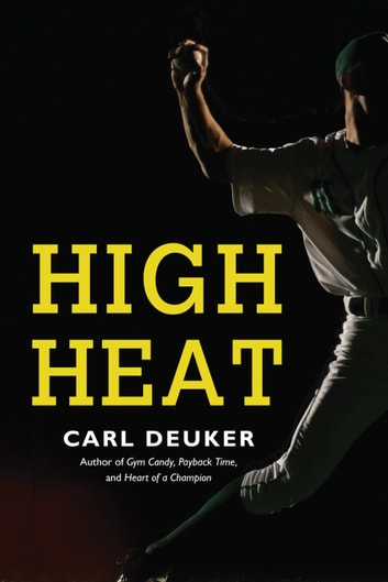 High Heat ebook by Carl Deuker