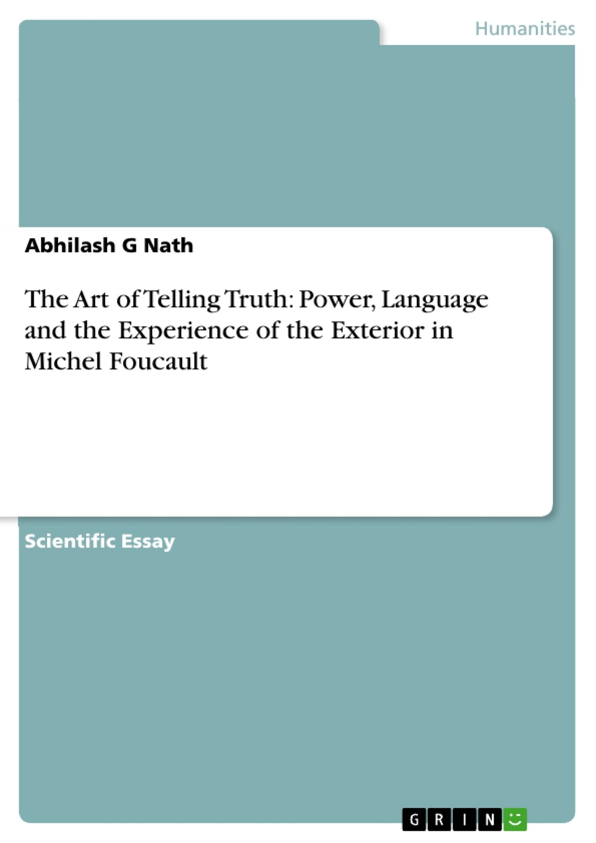 the art of telling truth power language and the experience of  the art of telling truth power language and the experience of the exterior in michel foucault ebook by abhilash g nath 9783640884889 rakuten kobo