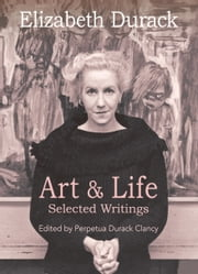 Elizabeth Durack: Art & Life - Selected Writings ebook by Elizabeth Durack