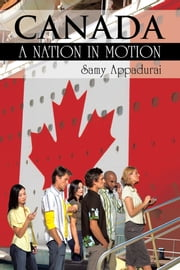 CANADA - A NATION IN MOTION ebook by Samy Appadurai