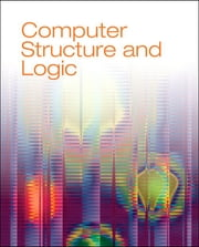 Computer Structure and Logic ebook by David L. Prowse,Mark Edward Soper,Scott Mueller