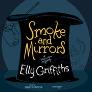 Smoke and Mirrors audiobook by Elly Griffiths