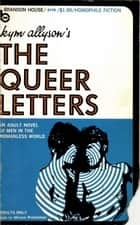 The Queer Letters ebook by Kym Allison