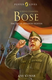 Subhas Chandra Bose - Great Freedom Fighter ebook by Anu Kumar
