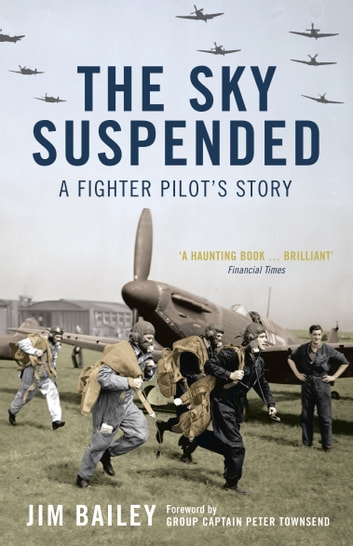 The Sky Suspended - A Fighter Pilot's Story ebook by Jim Bailey