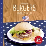 Burgers, bagels & co ebook by Caroline WIETZEL