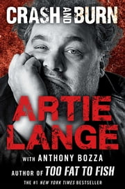 Crash and Burn ebook by Artie Lange,Anthony Bozza