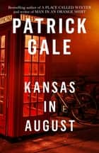 Kansas in August ebook by Patrick Gale
