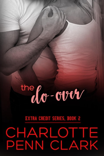 The Do-Over - Extra Credit, #2 ebook by Charlotte Penn Clark