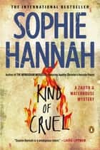 Kind of Cruel - A Zailer and Waterhouse Mystery ebook by Sophie Hannah