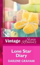 Lone Star Diary (Mills & Boon Vintage Superromance) (The Baby Diaries, Book 3) ebook by Darlene Graham